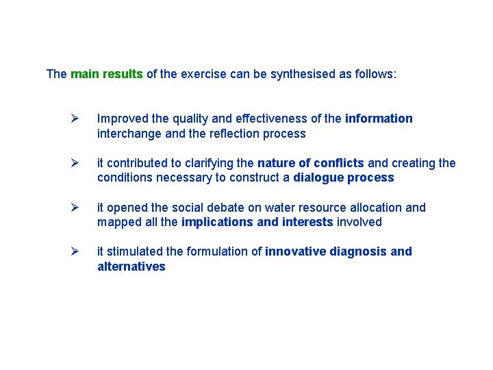 The main results of the exercise can be synthesised as follows: Ø Improved the