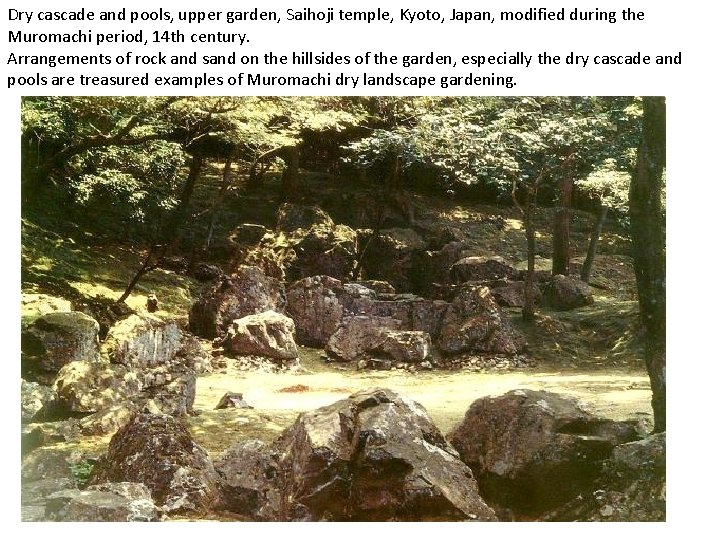 Dry cascade and pools, upper garden, Saihoji temple, Kyoto, Japan, modified during the Muromachi