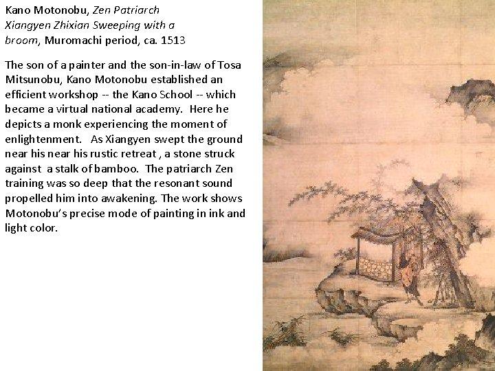 Kano Motonobu, Zen Patriarch Xiangyen Zhixian Sweeping with a broom, Muromachi period, ca. 1513