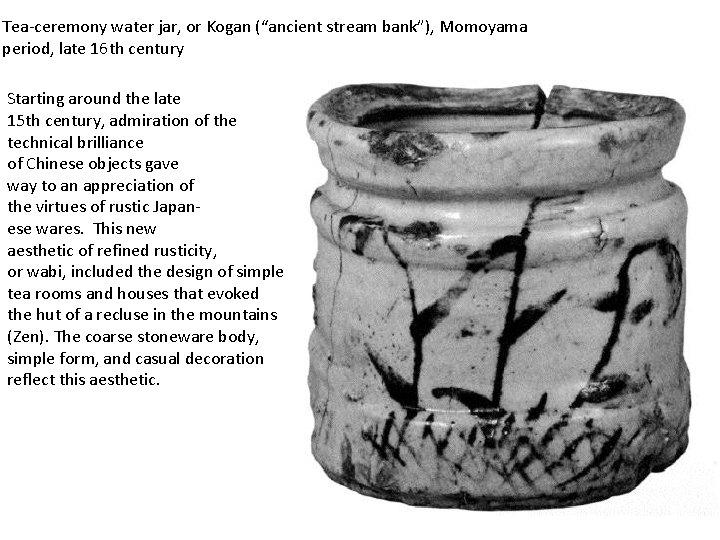 "Tea-ceremony water jar, or Kogan (""ancient stream bank""), Momoyama period, late 16 th century"