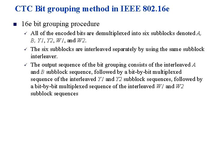 CTC Bit grouping method in IEEE 802. 16 e n 16 e bit grouping