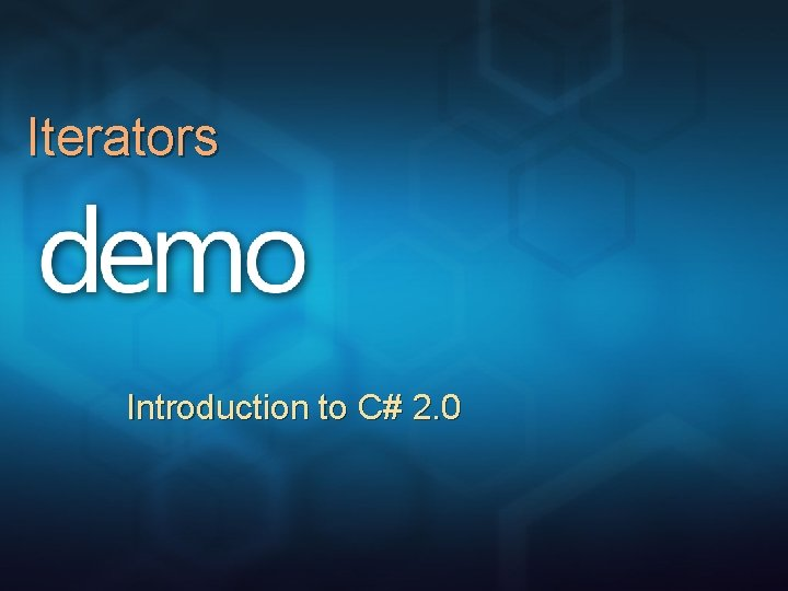 Iterators Introduction to C# 2. 0