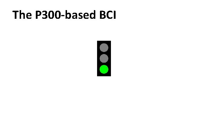 The P 300 -based BCI