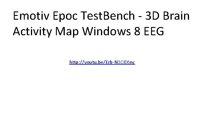 Emotiv Epoc Test. Bench - 3 D Brain Activity Map Windows 8 EEG http:
