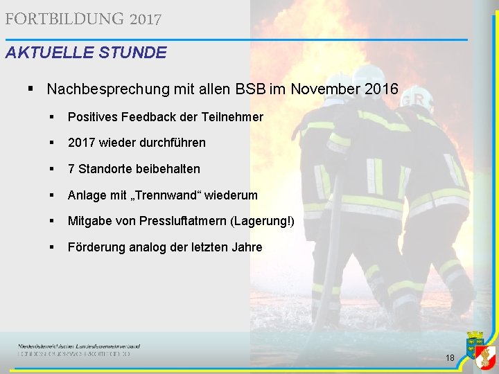 FORTBILDUNG 2017 AKTUELLE STUNDE § Nachbesprechung mit allen BSB im November 2016 § Positives