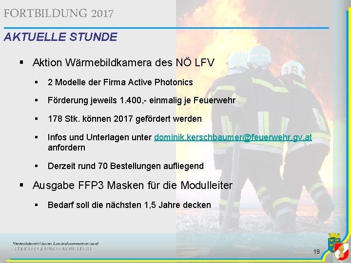 FORTBILDUNG 2017 AKTUELLE STUNDE § Aktion Wärmebildkamera des NÖ LFV § 2 Modelle der