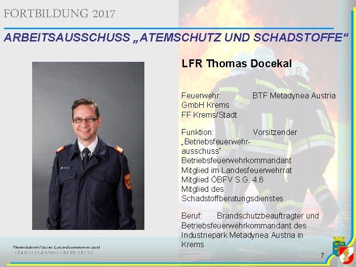 """FORTBILDUNG 2017 ARBEITSAUSSCHUSS """"ATEMSCHUTZ UND SCHADSTOFFE"""" LFR Thomas Docekal Feuerwehr: Gmb. H Krems FF"""