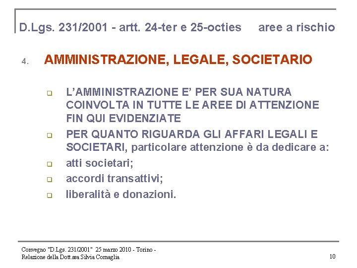 D. Lgs. 231/2001 - artt. 24 -ter e 25 -octies 4. aree a rischio