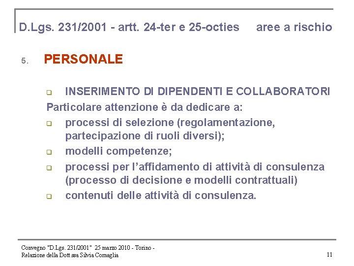 D. Lgs. 231/2001 - artt. 24 -ter e 25 -octies 5. aree a rischio
