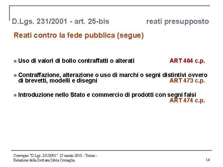 D. Lgs. 231/2001 - art. 25 -bis reati presupposto Reati contro la fede pubblica