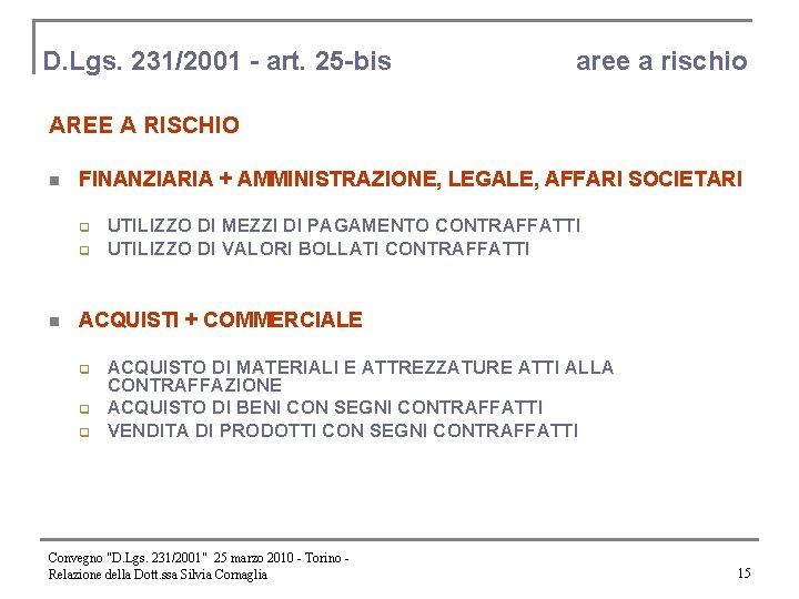 D. Lgs. 231/2001 - art. 25 -bis aree a rischio AREE A RISCHIO n