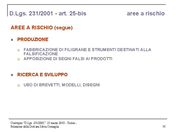 D. Lgs. 231/2001 - art. 25 -bis aree a rischio AREE A RISCHIO (segue)