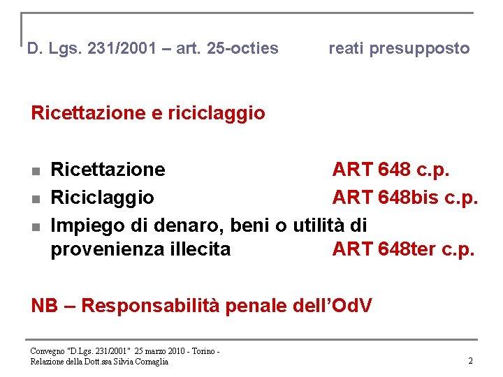 D. Lgs. 231/2001 – art. 25 -octies reati presupposto Ricettazione e riciclaggio n n