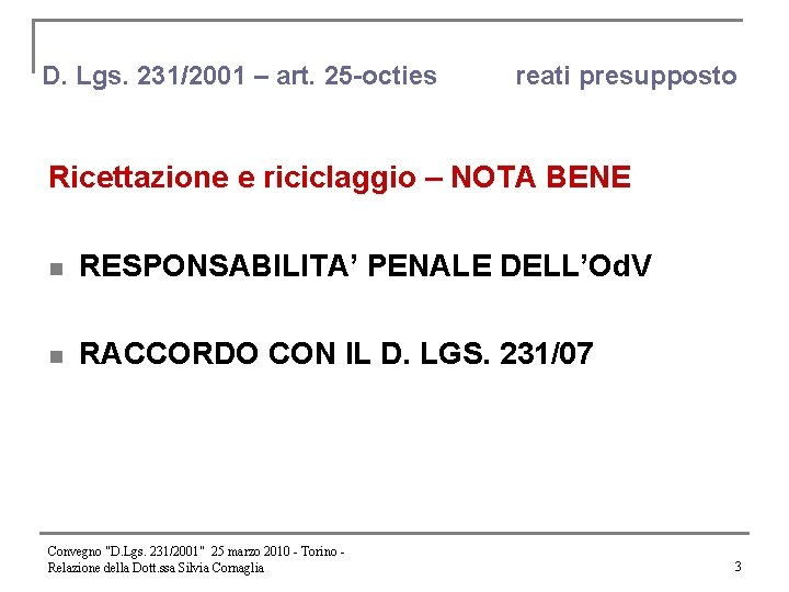 D. Lgs. 231/2001 – art. 25 -octies reati presupposto Ricettazione e riciclaggio – NOTA