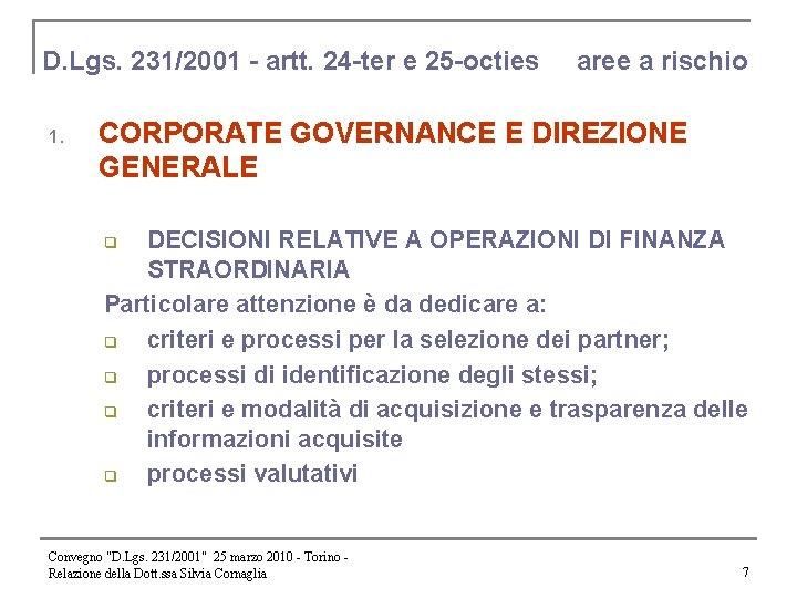 D. Lgs. 231/2001 - artt. 24 -ter e 25 -octies 1. aree a rischio