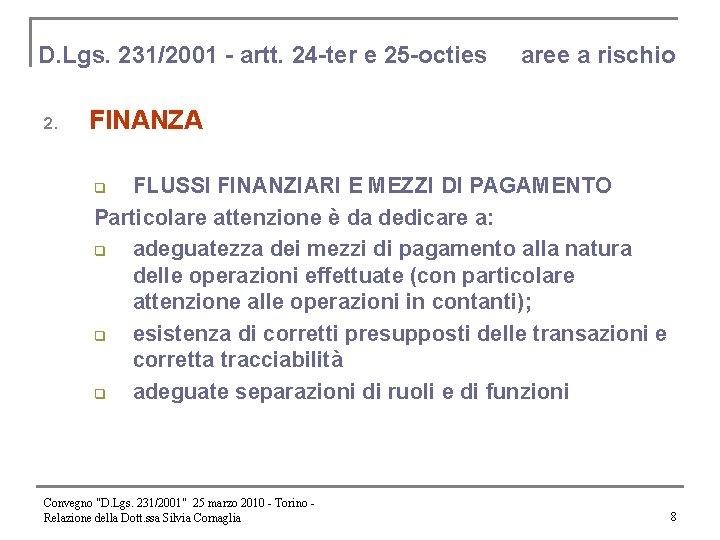 D. Lgs. 231/2001 - artt. 24 -ter e 25 -octies 2. aree a rischio