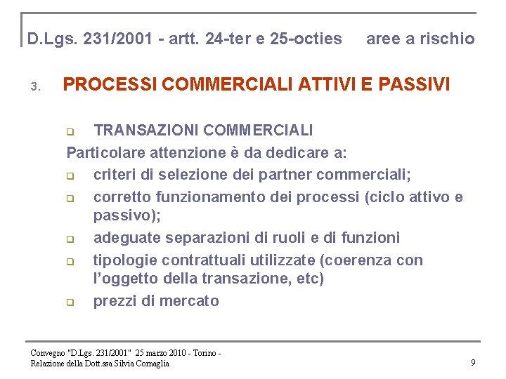 D. Lgs. 231/2001 - artt. 24 -ter e 25 -octies 3. aree a rischio