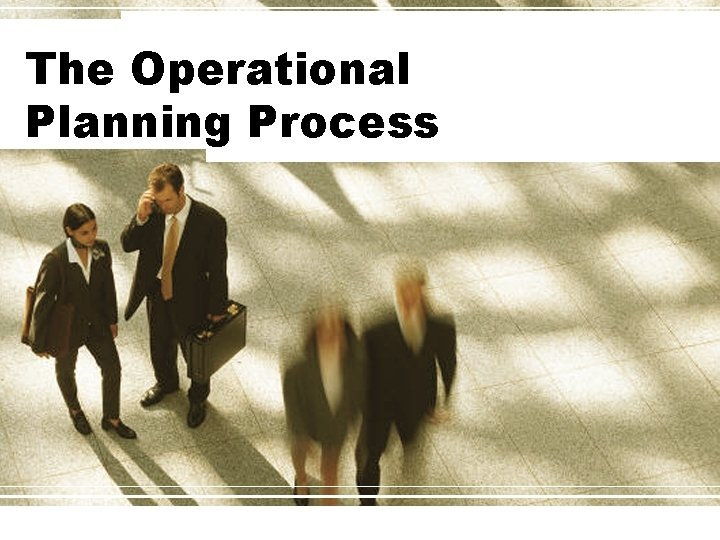 The Operational Planning Process