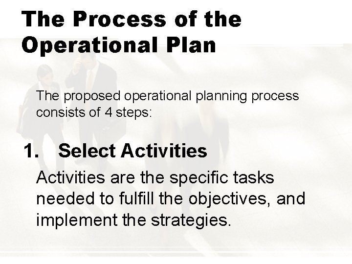 The Process of the Operational Plan The proposed operational planning process consists of 4