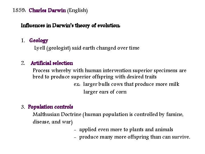 1859: Charles Darwin (English) Influences in Darwin's theory of evolution: 1. Geology Lyell (geologist)