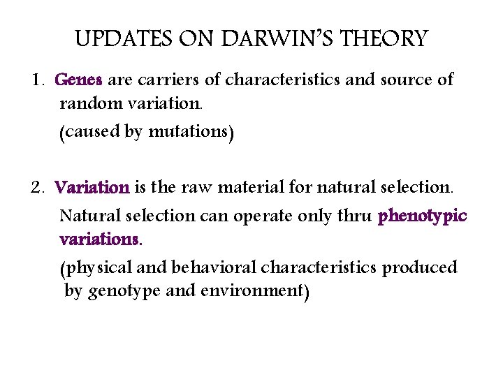 UPDATES ON DARWIN'S THEORY 1. Genes are carriers of characteristics and source of random