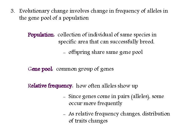 3. Evolutionary change involves change in frequency of alleles in the gene pool of
