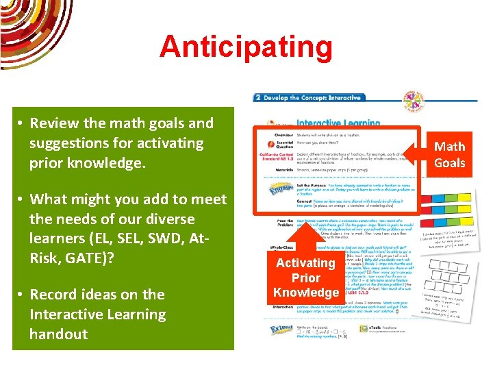 Anticipating • Review the math goals and suggestions for activating prior knowledge. • What