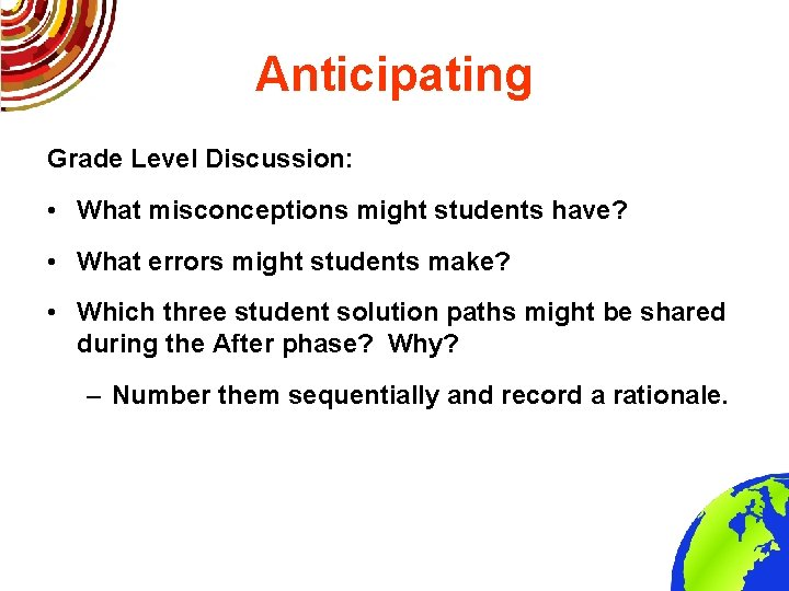 Anticipating Grade Level Discussion: • What misconceptions might students have? • What errors might