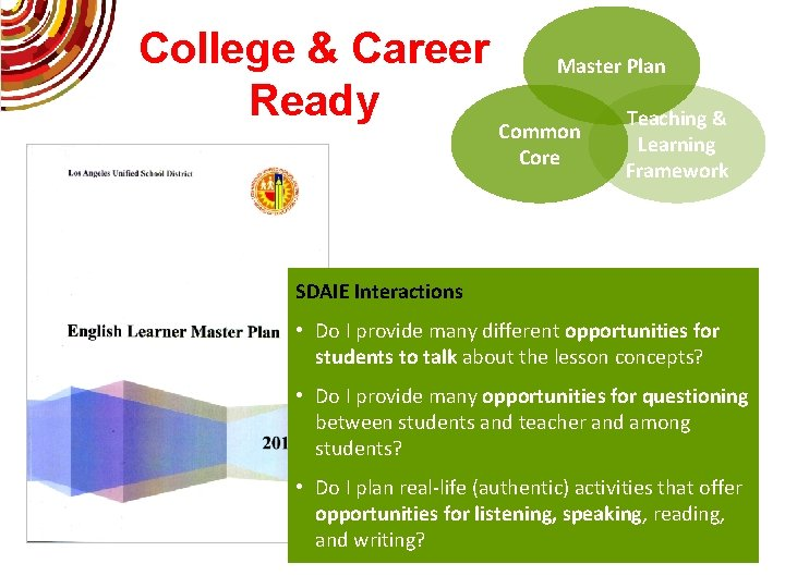College & Career Ready Master Plan Common Core Teaching & Learning Framework SDAIE Interactions