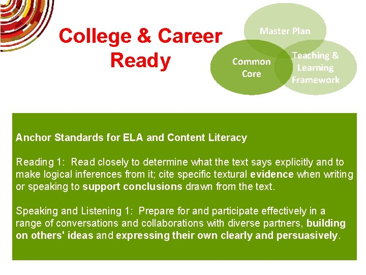 College & Career Ready Master Plan Common Core Teaching & Learning Framework Anchor Standards