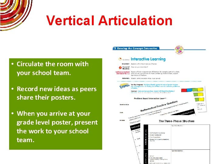Vertical Articulation • Circulate the room with your school team. • Record new ideas
