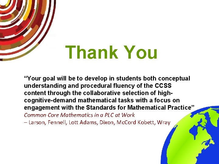 """Thank You """"Your goal will be to develop in students both conceptual understanding and"""