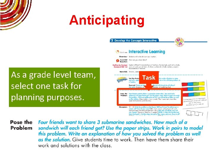 Anticipating As a grade level team, select one task for planning purposes. Task