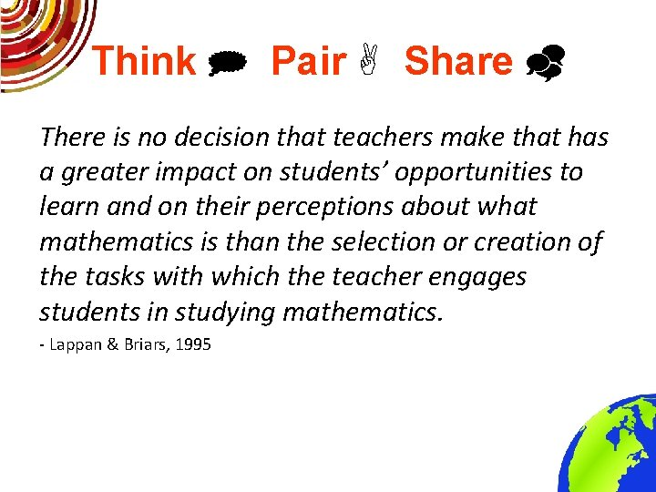 Think Pair Share There is no decision that teachers make that has a greater