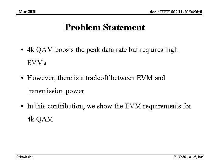 Mar 2020 doc. : IEEE 802. 11 -20/0456 r 0 Problem Statement • 4