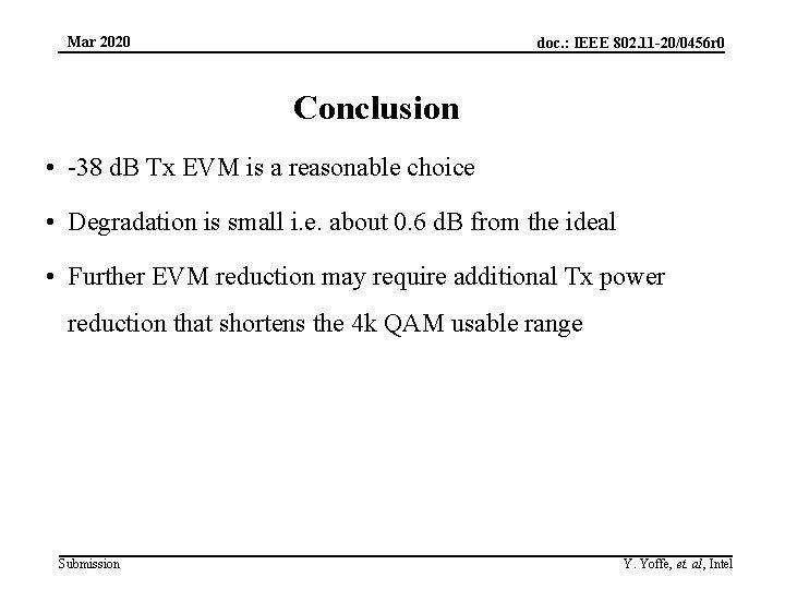 Mar 2020 doc. : IEEE 802. 11 -20/0456 r 0 Conclusion • -38 d.