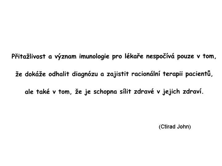 (Ctirad John)