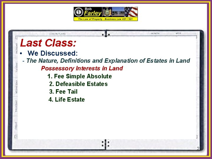 Last Class: • We Discussed: - The Nature, Definitions and Explanation of Estates in