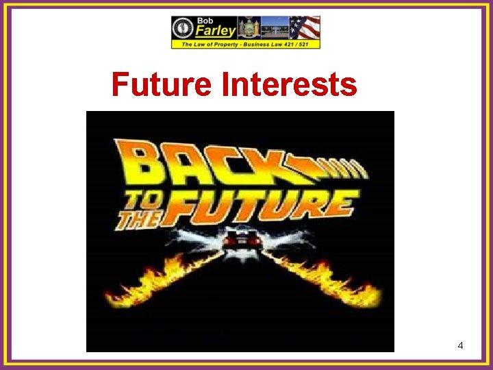 Future Interests 4