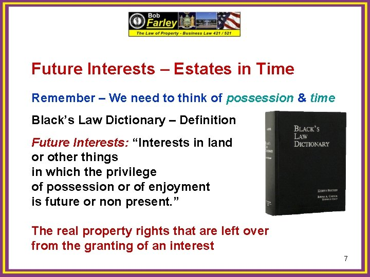 Future Interests – Estates in Time Remember – We need to think of possession