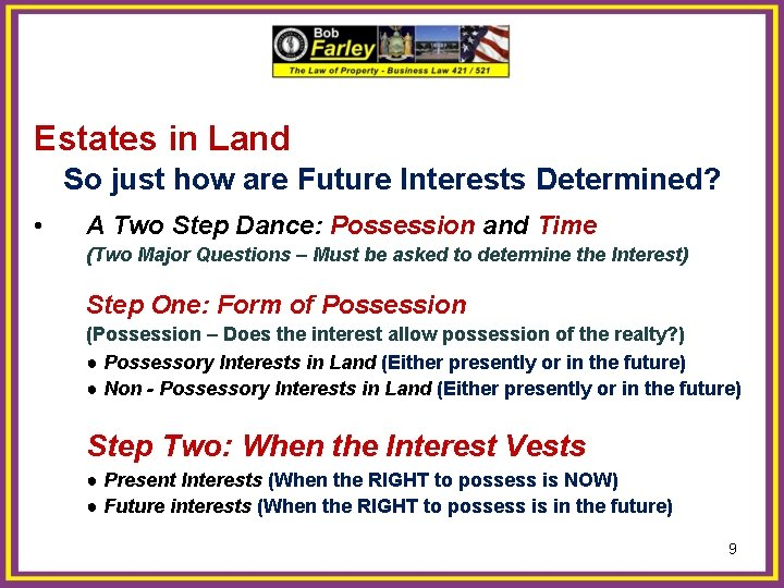 Estates in Land So just how are Future Interests Determined? • A Two Step