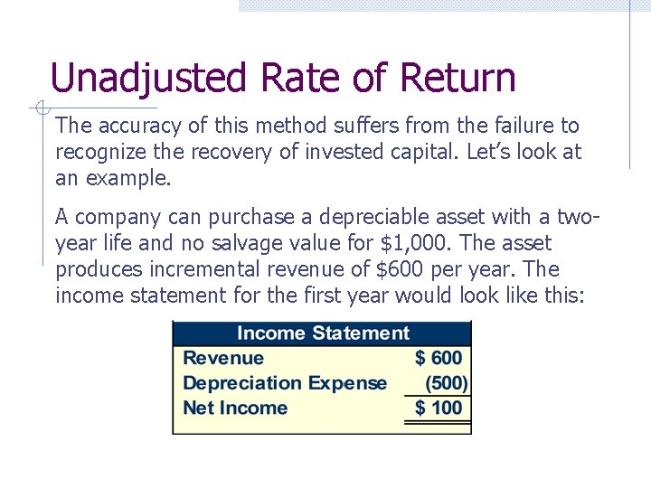 Unadjusted Rate of Return The accuracy of this method suffers from the failure to
