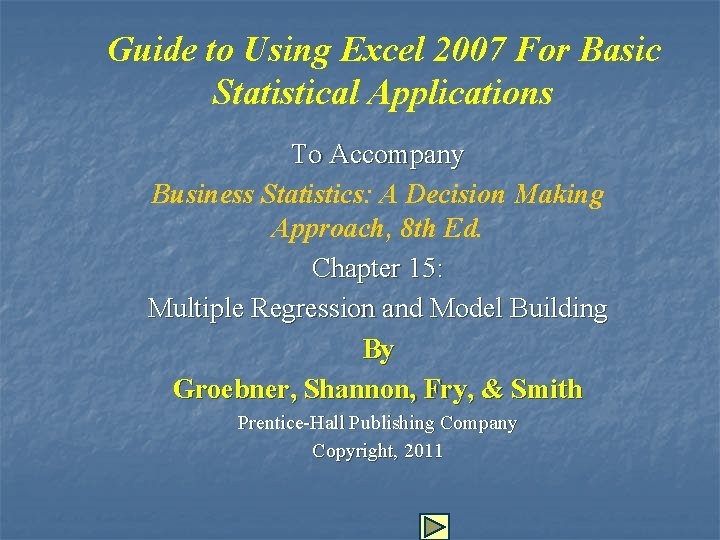 Guide to Using Excel 2007 For Basic Statistical Applications To Accompany Business Statistics: A