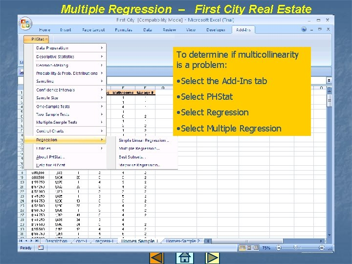 Multiple Regression – First City Real Estate To determine if multicollinearity is a problem: