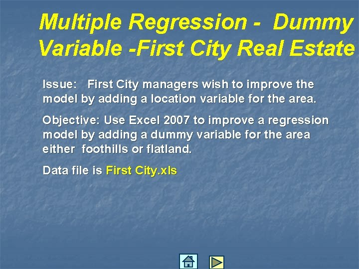 Multiple Regression - Dummy Variable -First City Real Estate Issue: First City managers wish