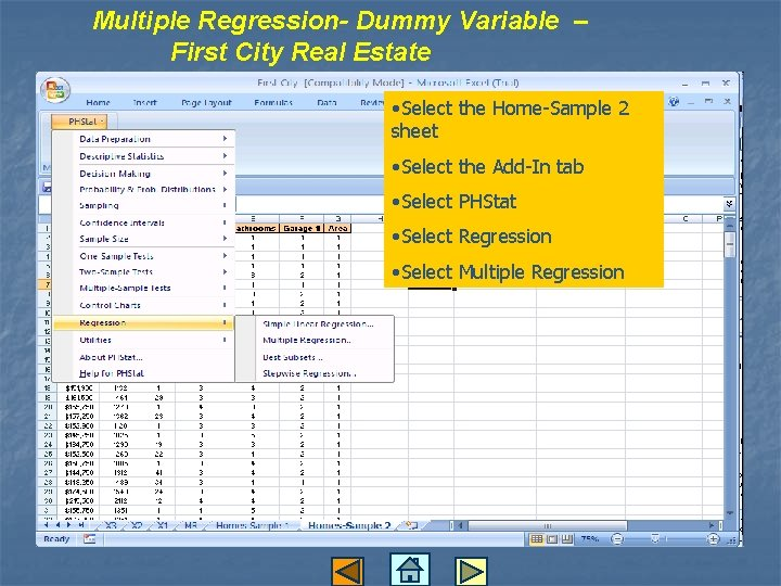 Multiple Regression- Dummy Variable – First City Real Estate • Select the Home-Sample 2