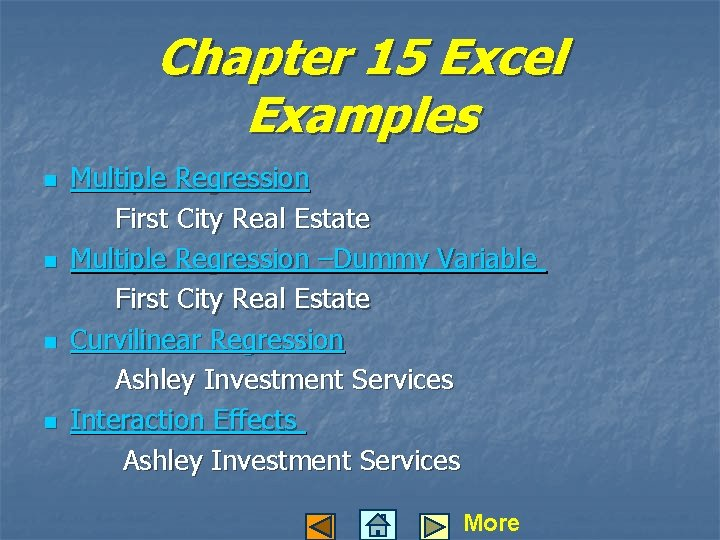 Chapter 15 Excel Examples n n Multiple Regression First City Real Estate Multiple Regression