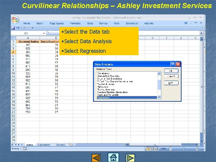 Curvilinear Relationships – Ashley Investment Services • Select the Data tab • Select Data