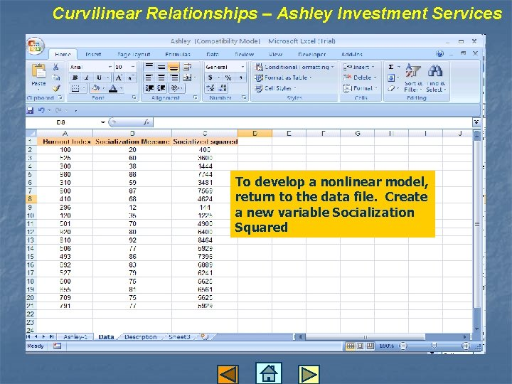 Curvilinear Relationships – Ashley Investment Services To develop a nonlinear model, return to the