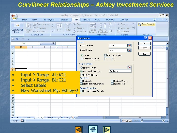 Curvilinear Relationships – Ashley Investment Services • • Input Y Range: A 1: A